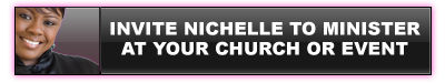 Invite Nichelle To Minister at your Church or Event